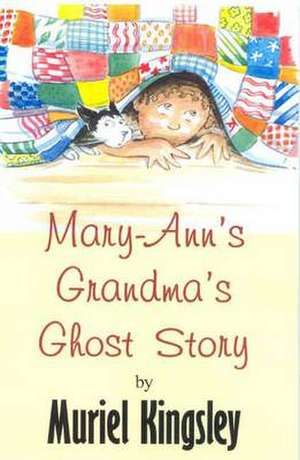 Mary-Ann's Grandma's Ghost Story