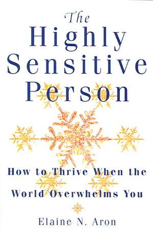 The Highly Sensitive Person de Elaine N. Aron