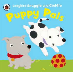 Puppy Pals: Ladybird Snuggle and Cuddle cloth books