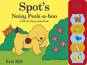 Spot's Noisy Peek-a-boo de Eric Hill