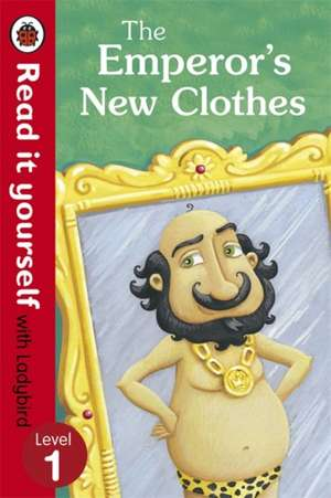 The Emperor's New Clothes - Read It Yourself with Ladybird: Level 1 de Marina Le Ray