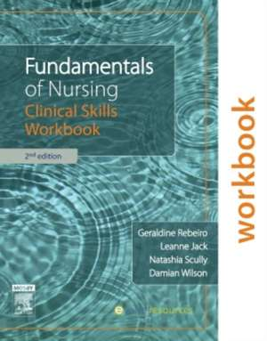 Fundamentals of Nursing: Clinical Skills Workbook