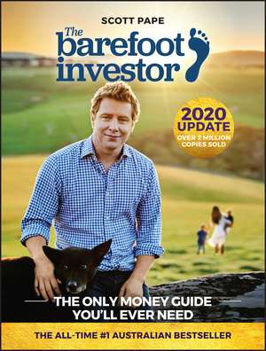 The Barefoot Investor: The Only Money Guide You′ll Ever Need de Scott Pape