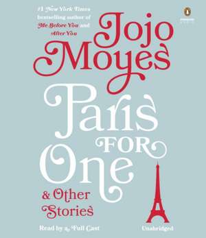Paris for One and Other Stories de Jojo Moyes