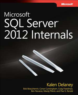 Microsoft SQL Server 2012 Internals de Kalen Delaney