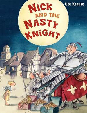 Nick and the Nasty Knight
