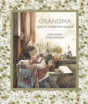 Grandma Lives in a Perfume Village