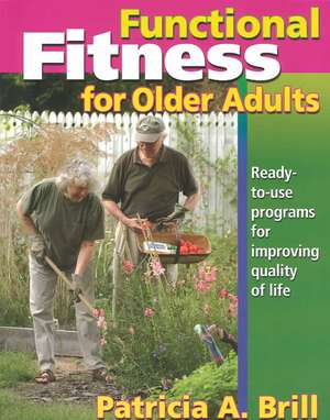 Functional Fitness for Older Adults de Patricia A. Brill