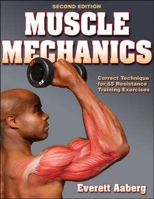Muscle Mechanics de Everett Aaberg