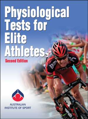 Physiological Tests for Elite Athletes-2nd Edition:  Engaging and Developing Skilled Players from Beginner to Elite de Australian Institute of Sport
