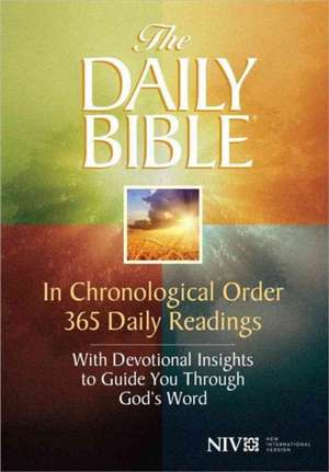 Daily Bible-NIV:  In Chronological Order 365 Daily Readings with Devotional Insights to Guide You Through God's Word de F. LaGard Smith