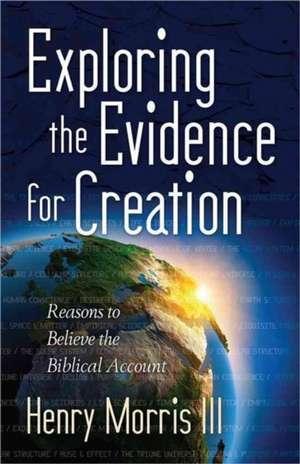 Exploring the Evidence for Creation de Henry M. Morris