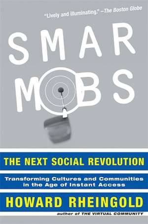 Smart Mobs: The Next Social Revolution de Howard Rheingold