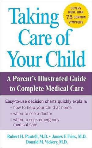 Taking Care of Your Child de James Fries