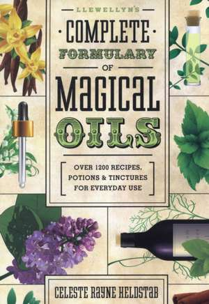 Llewellyn's Complete Formulary of Magical Oils imagine