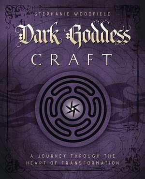 Dark Goddess Craft de Stephanie Woodfield