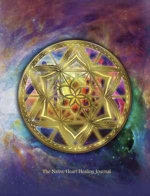 The Native Heart Healing Journal: Writing & Creativity Journal de Melanie Ware
