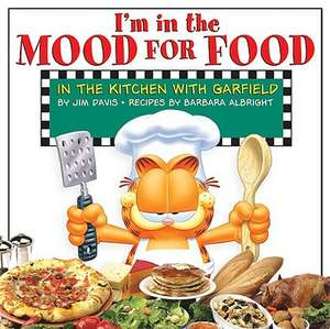 I'm in the Mood for Food:  In the Kitchen with Garfield de Jim Davis