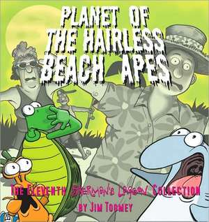 Planet of the Hairless Beach Apes de Jim Toomey