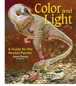 Color and Light: A guide for the realist painter de James Gurney