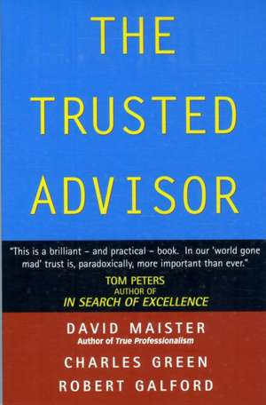 The Trusted Advisor de David H. Maister