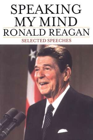 Speaking My Mind de Ronald Reagan