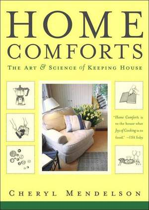 Home Comforts:  The Art and Science of Keeping House de Cheryl Mendelson
