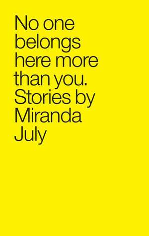 No One Belongs Here More Than You:  The Killer Next Door de Miranda July