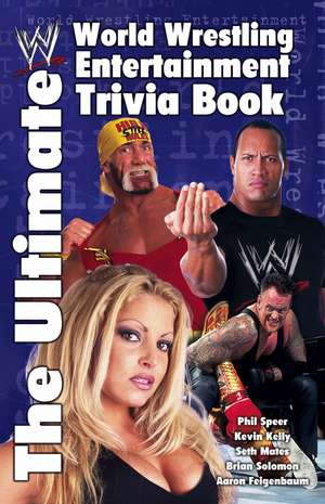The Ultimate World Wrestling Entertainment Trivia Book de Aaron Feigenbaum