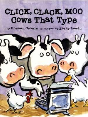 Click, Clack, Moo - Cows That Type de Doreen Cronin