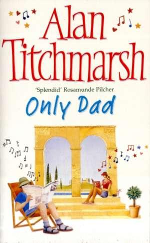 Only Dad de Alan Titchmarsh