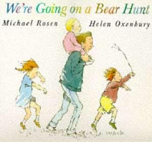 Rosen, M: We're Going on a Bear Hunt de Michael Rosen
