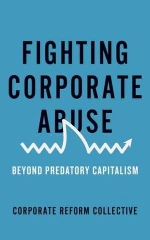 Fighting Corporate Abuse: Beyond Predatory Capitalism imagine