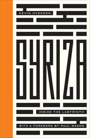 Syriza: Inside the Labyrinth de Kevin Ovenden