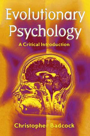 Evolutionary Psychology: A Clinical Introduction de Christopher Badcock