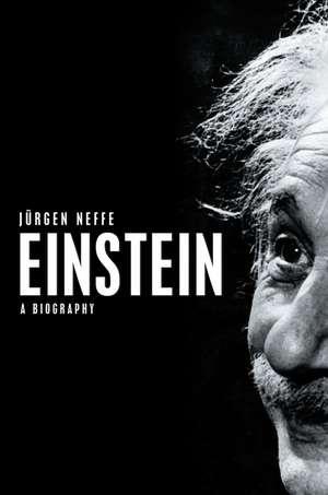 Einstein: A Biography de Jurgen Neffe