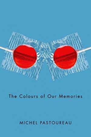 The Colours of Our Memories de Michel Pastoureau