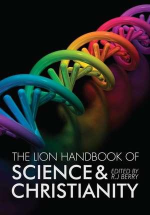 The Lion Handbook of Science & Christianity:  Religious Revolutionaries de R. J. Berry