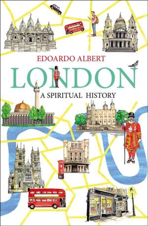 London:  A Spiritual History de Edoardo Albert