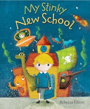 My Stinky New School de Rebecca Elliott