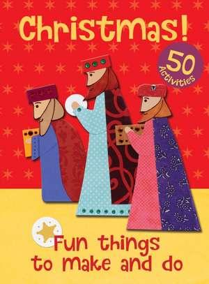 Christmas! Fun Things to Make and Do