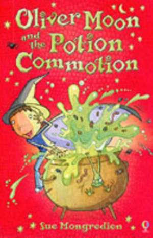 Mongredien, S: Oliver Moon And The Potion Commotion de Sue Mongredien