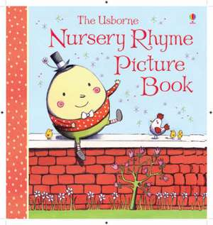 The Usborne Nursery Rhyme Picture Book