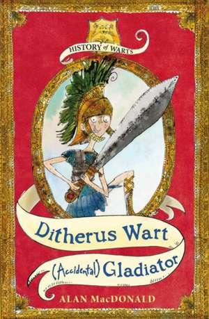 MacDonald, A: Ditherus Wart: (accidental) Gladiator