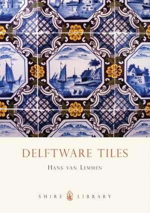 Delftware Tiles de Hans van Lemmen