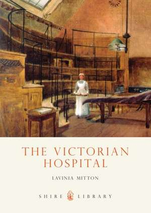 The Victorian Hospital de Lavinia Mitton