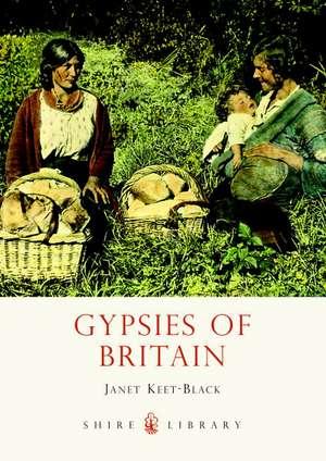 Gypsies of Britain de Janet Keet-Black