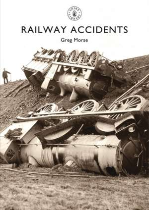 Railway Accidents de Greg Morse