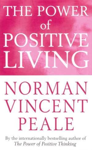 The Power Of Positive Living de Dr. Norman Vincent Peale