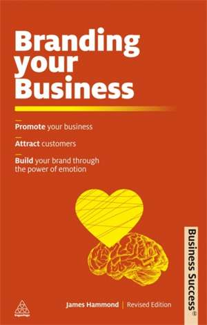 Branding Your Business de James Hammond